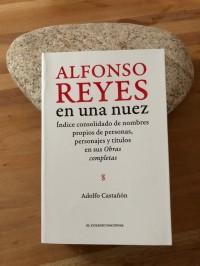 El conocimiento y la estética de Alfonso Reyes caben en una nuez