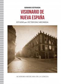 Alejandro Higashi, Adolfo Castañón y Víctor Díaz Arciniega presentan Visionario de la Nueva España de Genaro Estrada