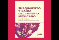 Publican libro digital Surgimiento y caída del Imperio Mexicano, de Lord Acton, traducido por Adolfo Castañón