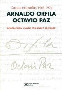 """""""Un marco elocuente de referencias"""". Entrevista con Adolfo Castañón sobre el epistolario Arnaldo Orfila-Octavio Paz (1965-1970)"""
