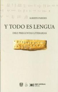Y todo es lengua, de Alberto Paredes, será presentado hoy por Adolfo Castañón y Felipe Garrido